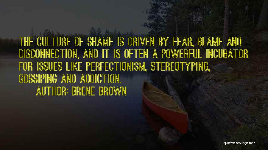 Addiction And Perfectionism Quotes By Brene Brown