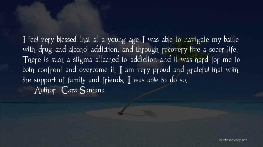 Addiction Recovery Quotes By Cara Santana