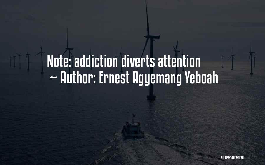 Addiction Recovery Quotes By Ernest Agyemang Yeboah