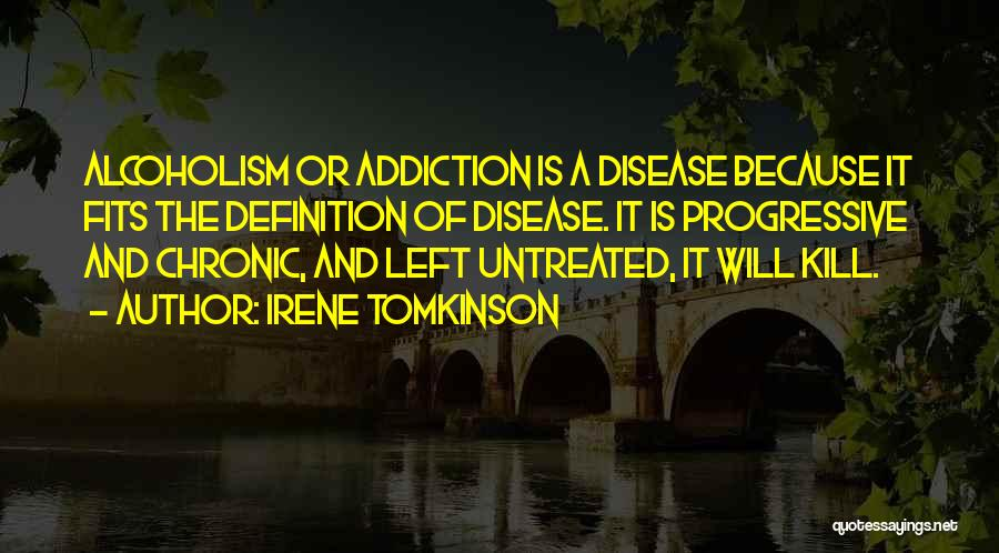 Addiction Recovery Quotes By Irene Tomkinson