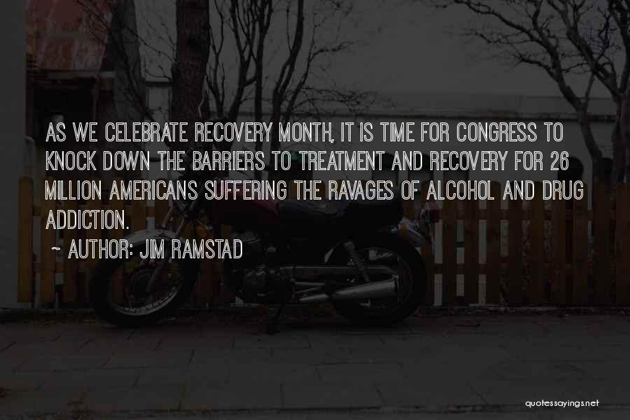 Addiction Recovery Quotes By Jim Ramstad