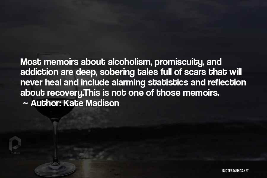 Addiction Recovery Quotes By Kate Madison