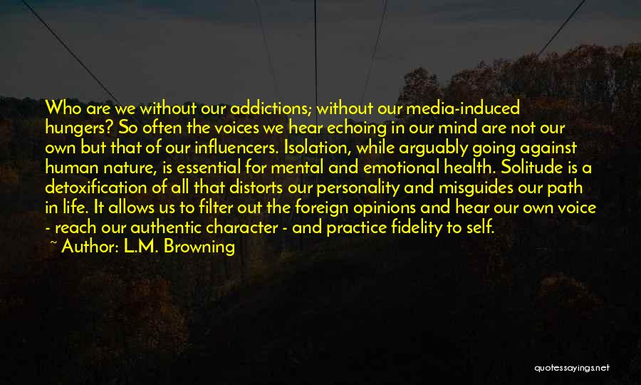 Addiction Recovery Quotes By L.M. Browning