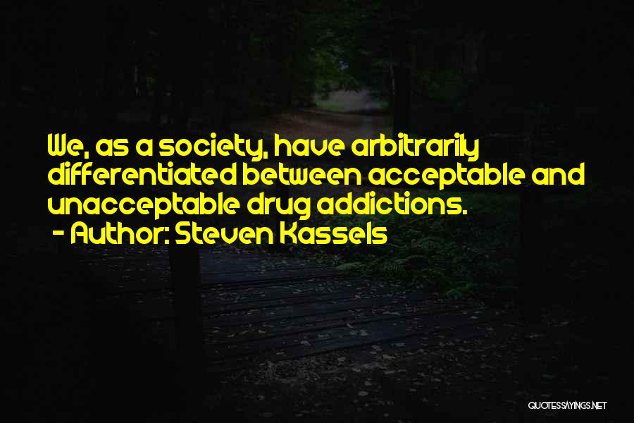 Addiction Recovery Quotes By Steven Kassels