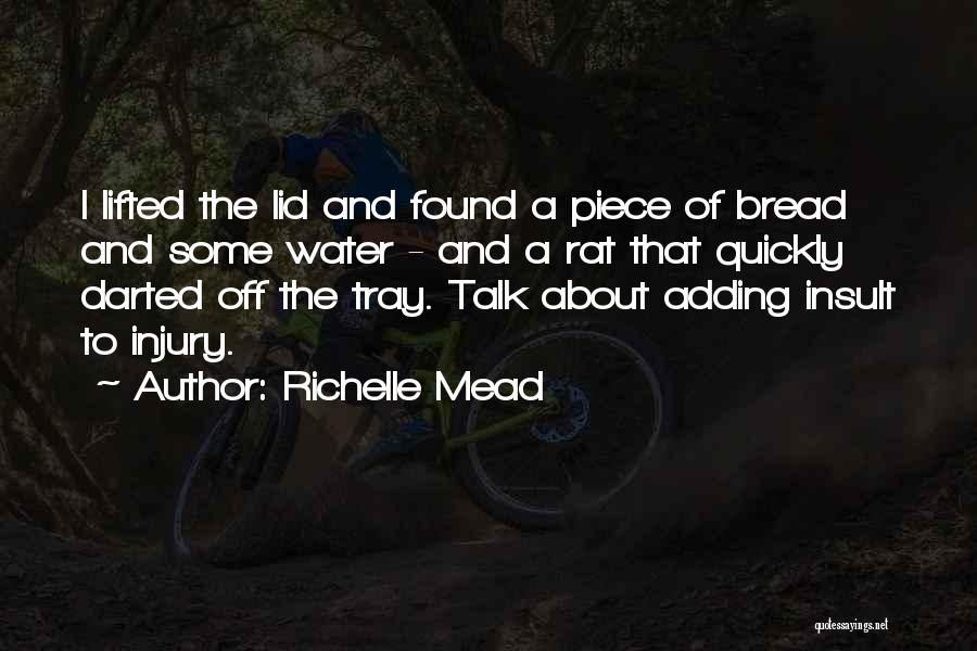 Adding Insult To Injury Quotes By Richelle Mead