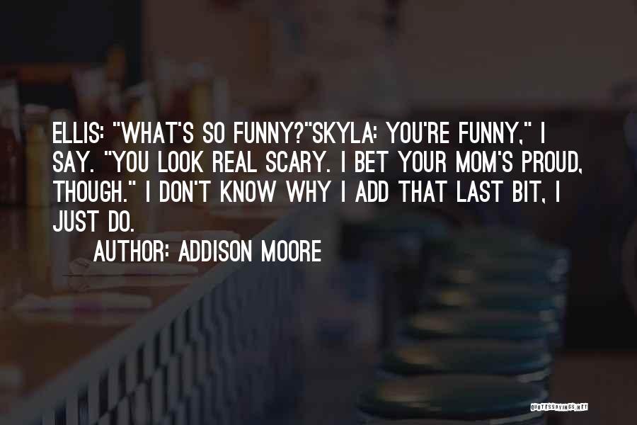 Addison Moore Quotes 2039473