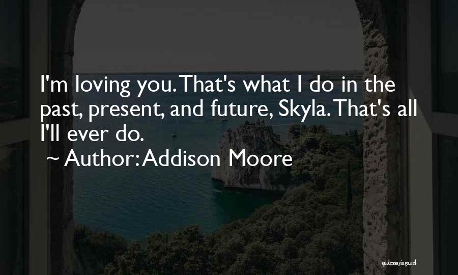 Addison Moore Quotes 480089