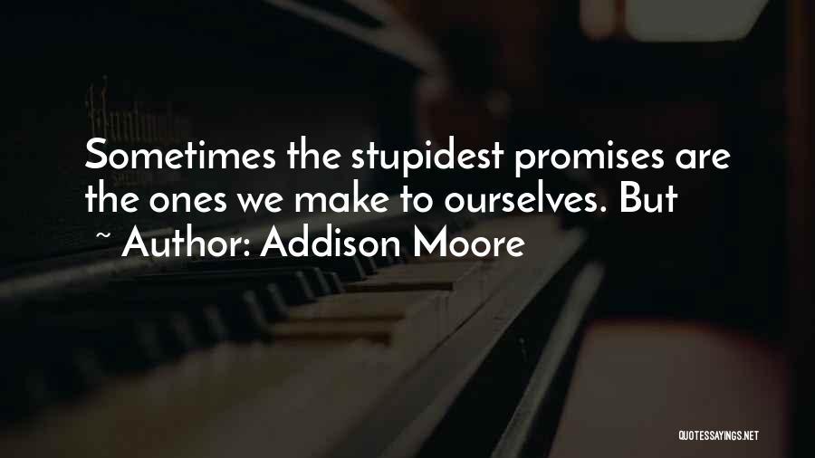 Addison Moore Quotes 948199