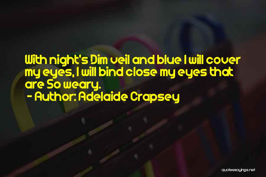 Adelaide Crapsey Quotes 664823