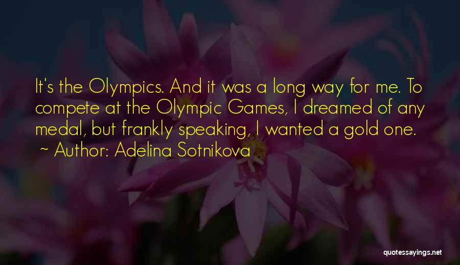 Adelina Sotnikova Quotes 426413