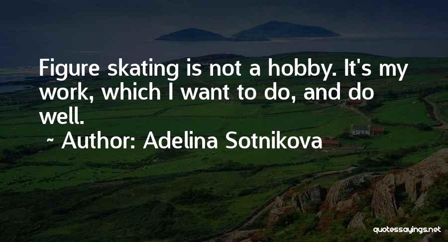 Adelina Sotnikova Quotes 575742