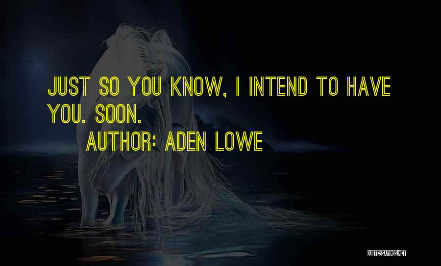 Aden Lowe Quotes 1074393