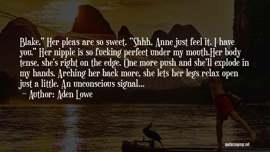 Aden Lowe Quotes 2034378