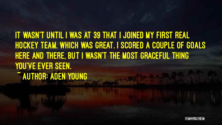 Aden Young Quotes 1734270