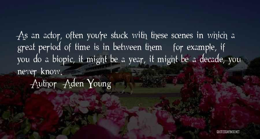 Aden Young Quotes 447443