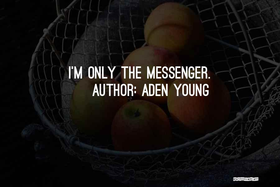 Aden Young Quotes 492045