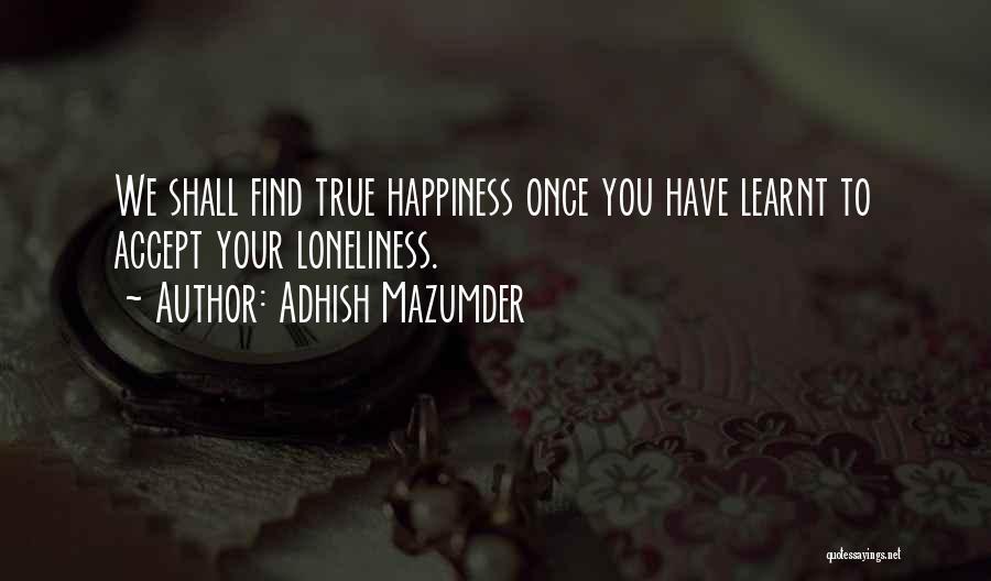 Adhish Mazumder Quotes 1109579
