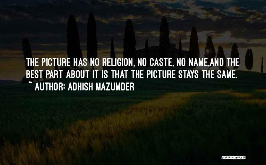 Adhish Mazumder Quotes 1300081