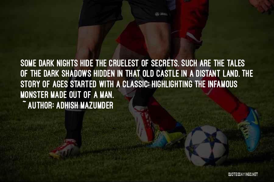 Adhish Mazumder Quotes 1446607