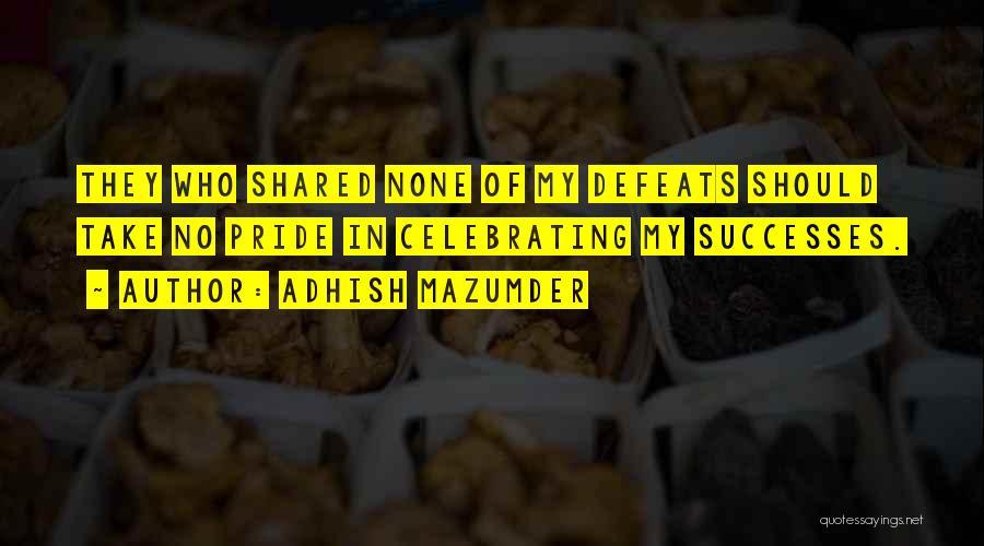 Adhish Mazumder Quotes 275352