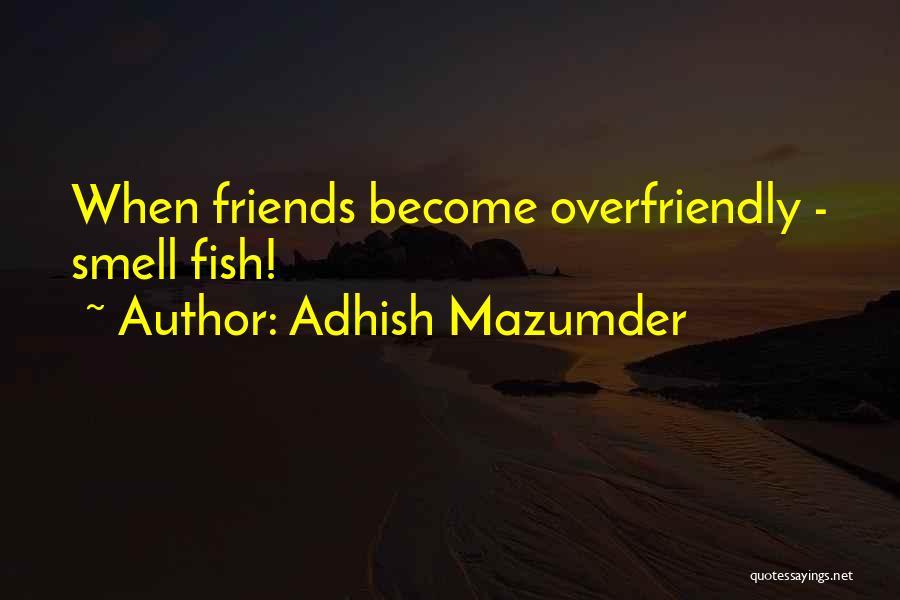 Adhish Mazumder Quotes 667604