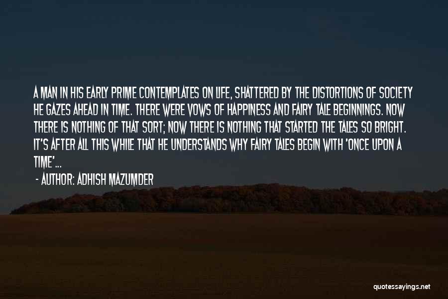 Adhish Mazumder Quotes 726821