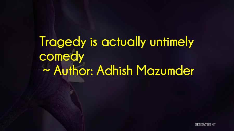 Adhish Mazumder Quotes 927048