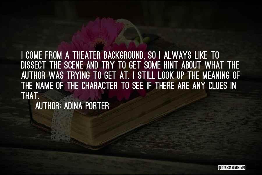 Adina Porter Quotes 1557982