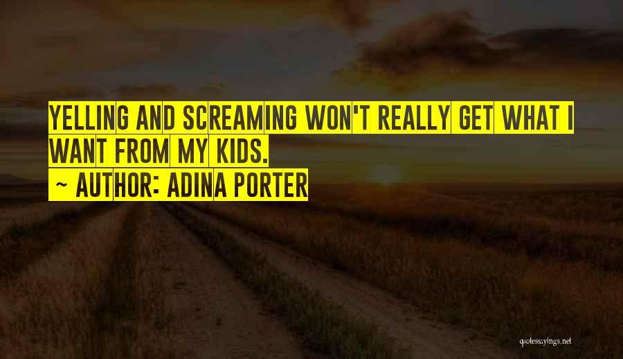 Adina Porter Quotes 1922715