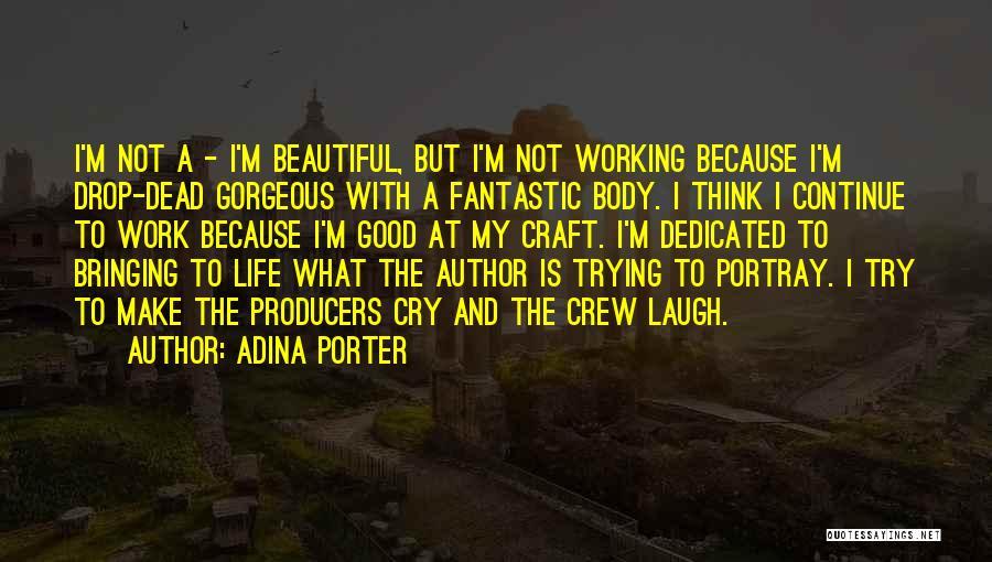 Adina Porter Quotes 796705
