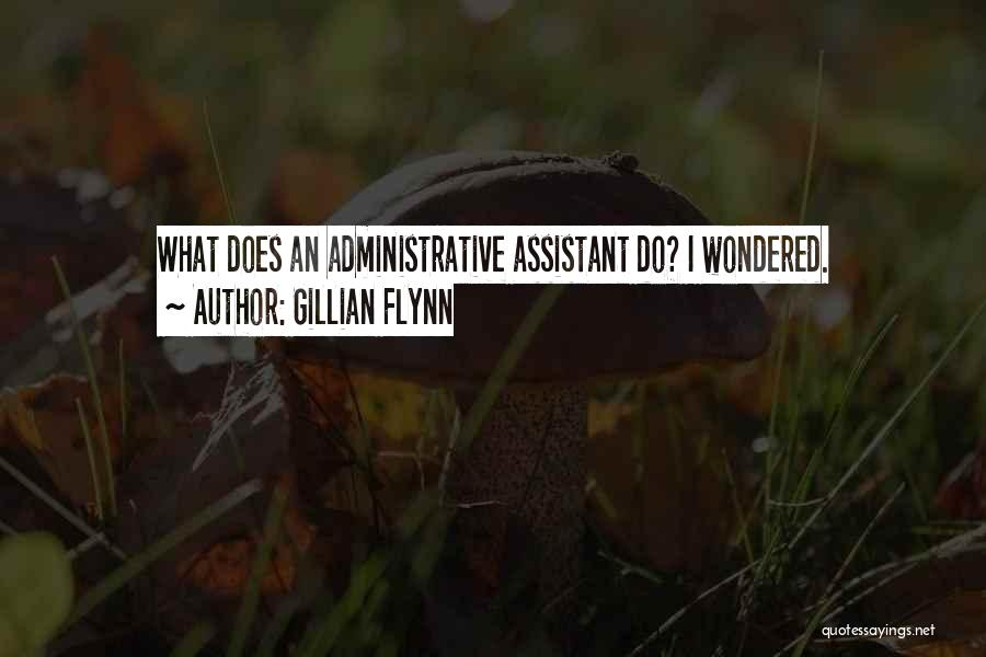 Administrative Assistant Quotes By Gillian Flynn