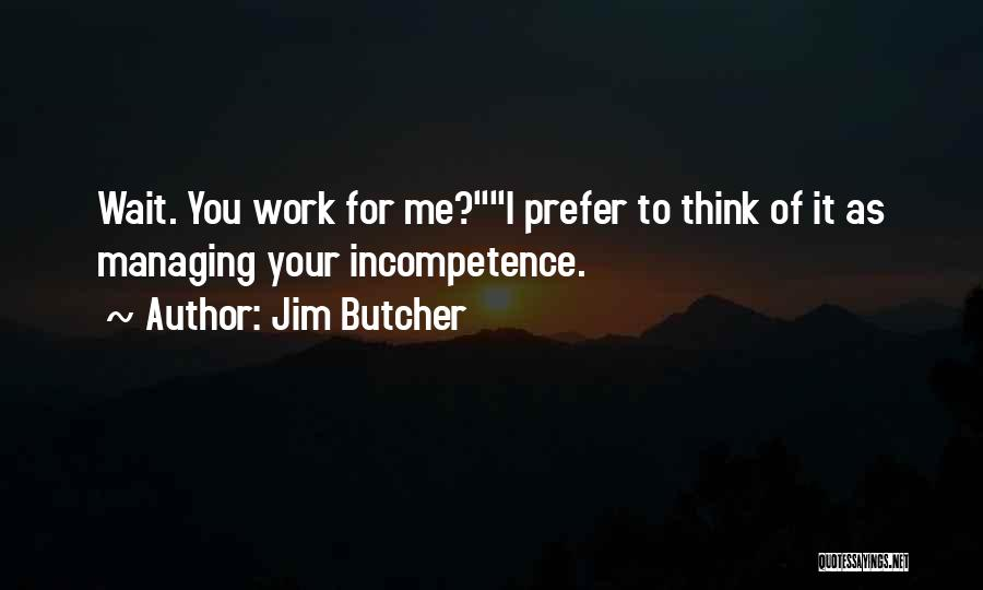 Administrative Assistant Quotes By Jim Butcher