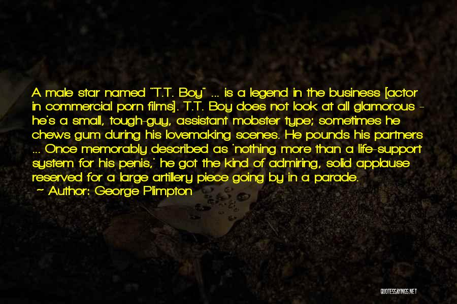 Admiring Life Quotes By George Plimpton
