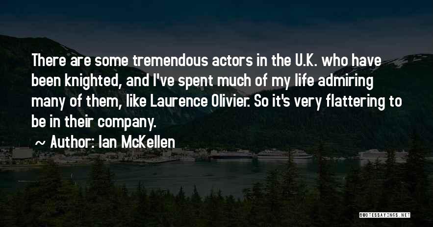 Admiring Life Quotes By Ian McKellen