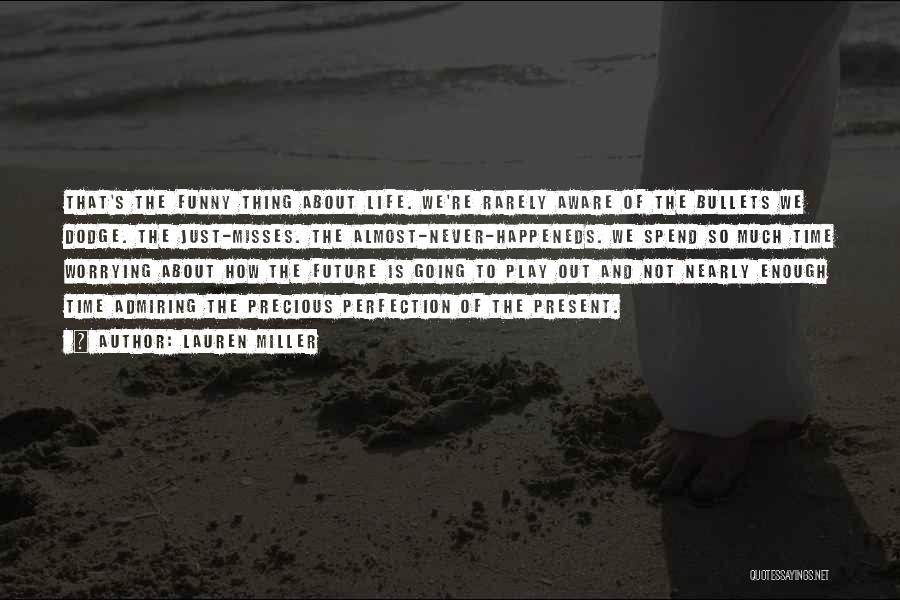Admiring Life Quotes By Lauren Miller
