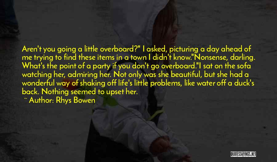Admiring Life Quotes By Rhys Bowen