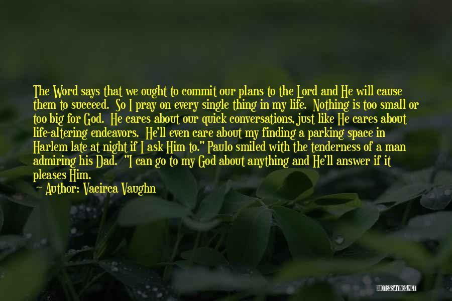 Admiring Life Quotes By Vacirca Vaughn