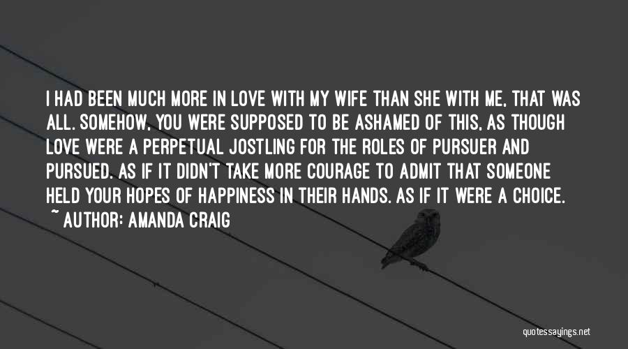 Admit It You Love Me Quotes By Amanda Craig