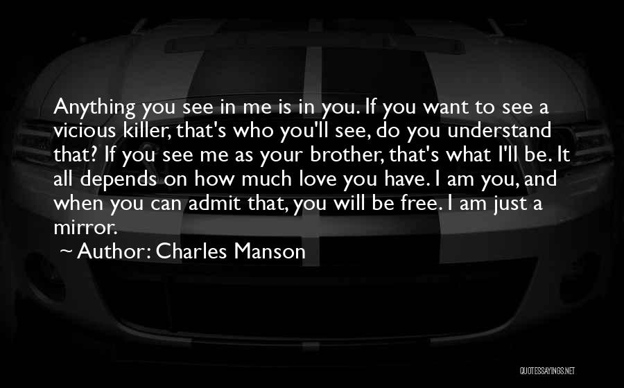 Admit It You Love Me Quotes By Charles Manson