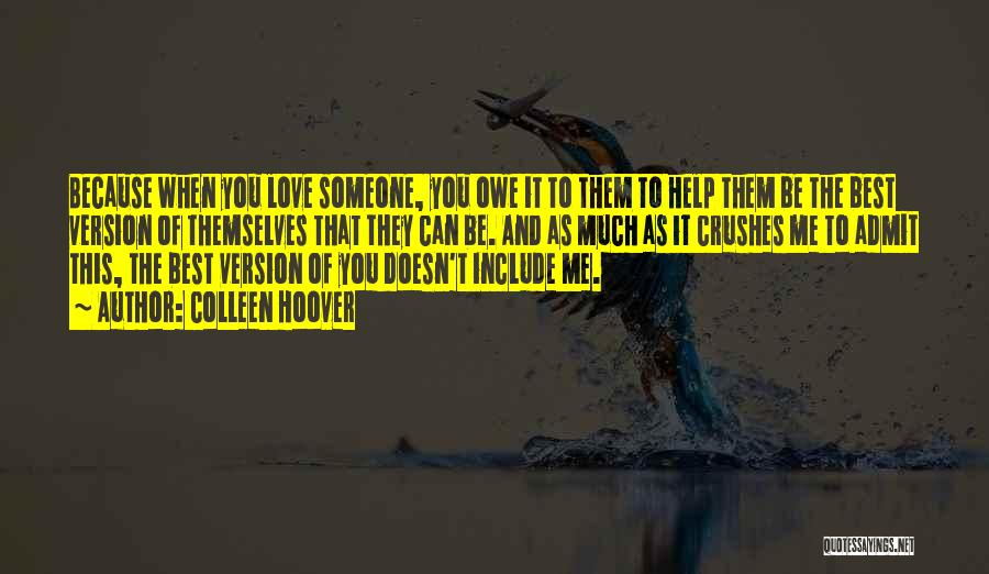 Admit It You Love Me Quotes By Colleen Hoover