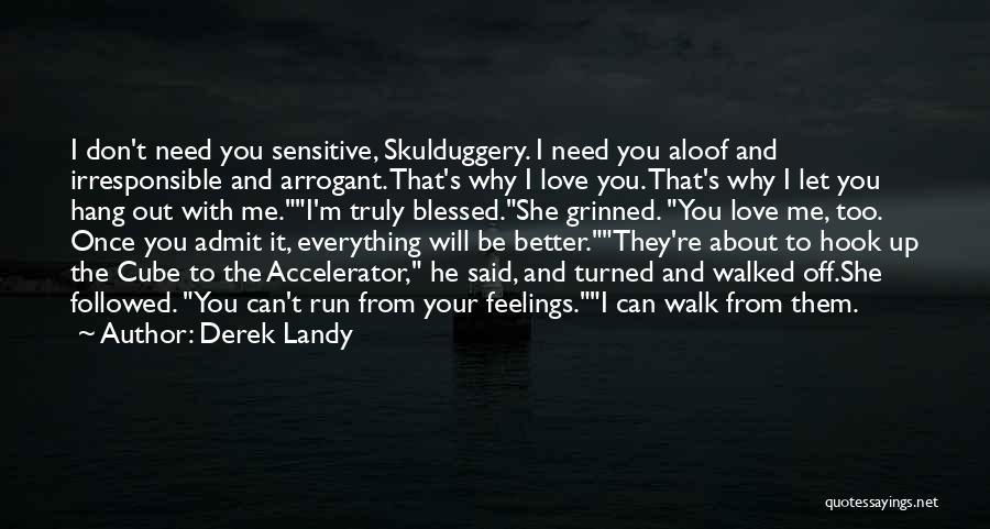 Admit It You Love Me Quotes By Derek Landy
