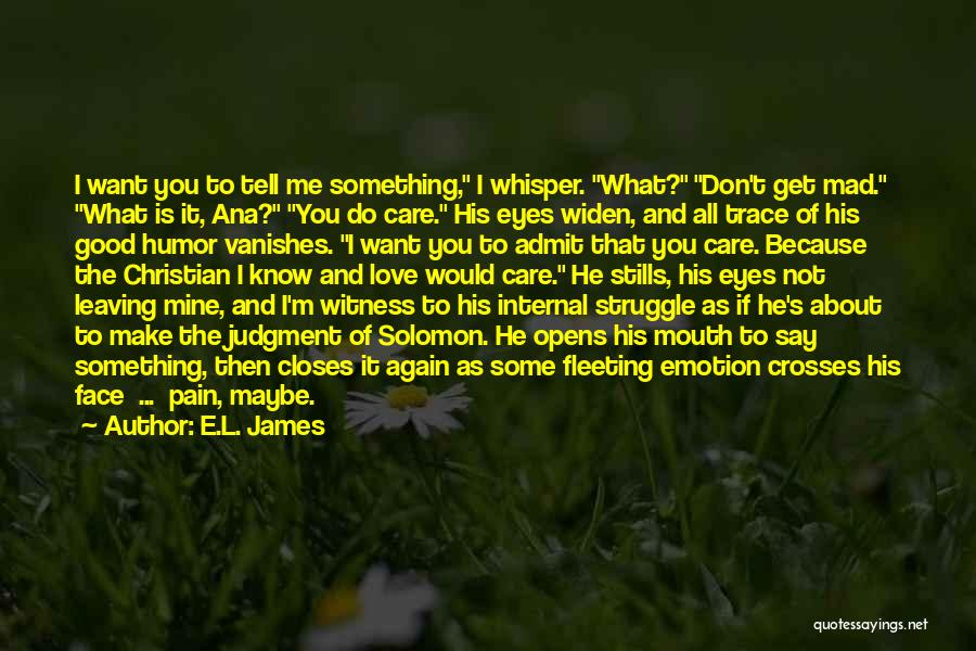 Admit It You Love Me Quotes By E.L. James