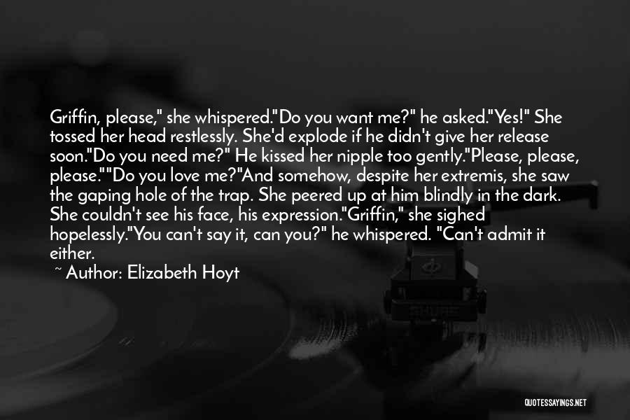 Admit It You Love Me Quotes By Elizabeth Hoyt