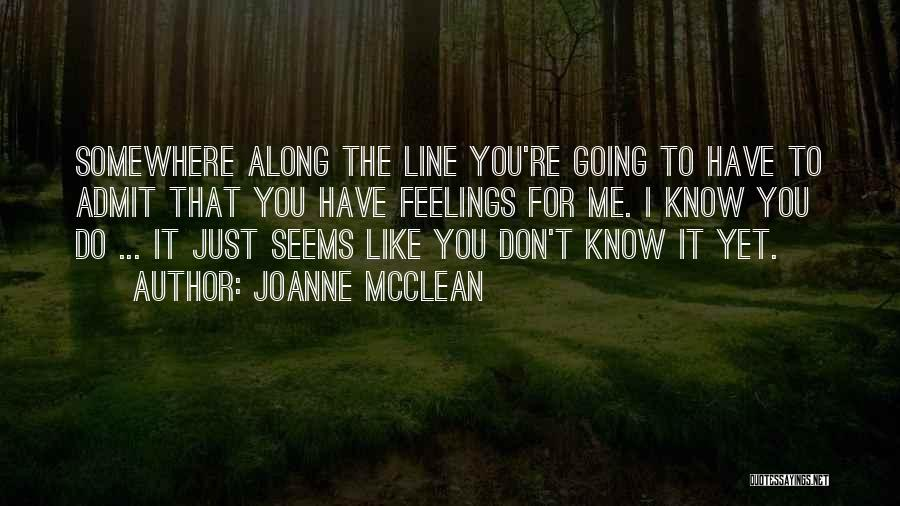 Admit It You Love Me Quotes By Joanne McClean