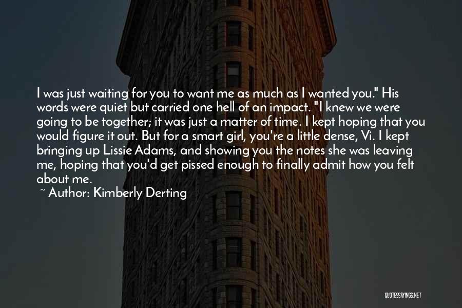 Admit It You Love Me Quotes By Kimberly Derting