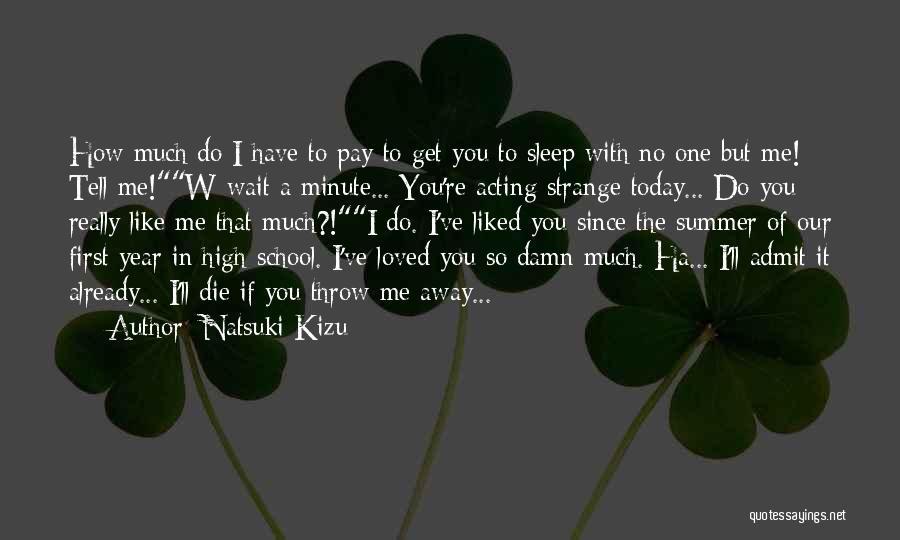 Admit It You Love Me Quotes By Natsuki Kizu
