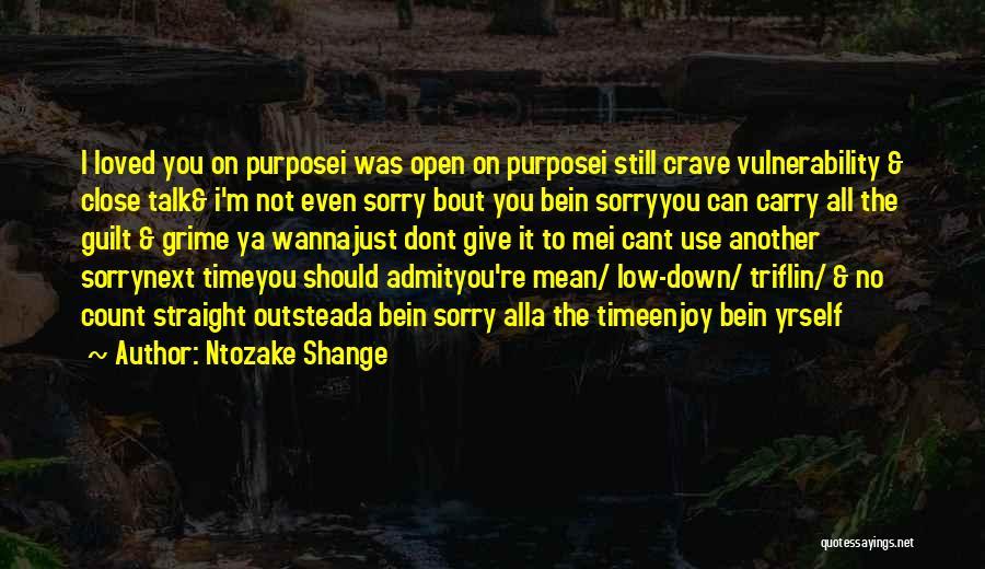Admit It You Love Me Quotes By Ntozake Shange
