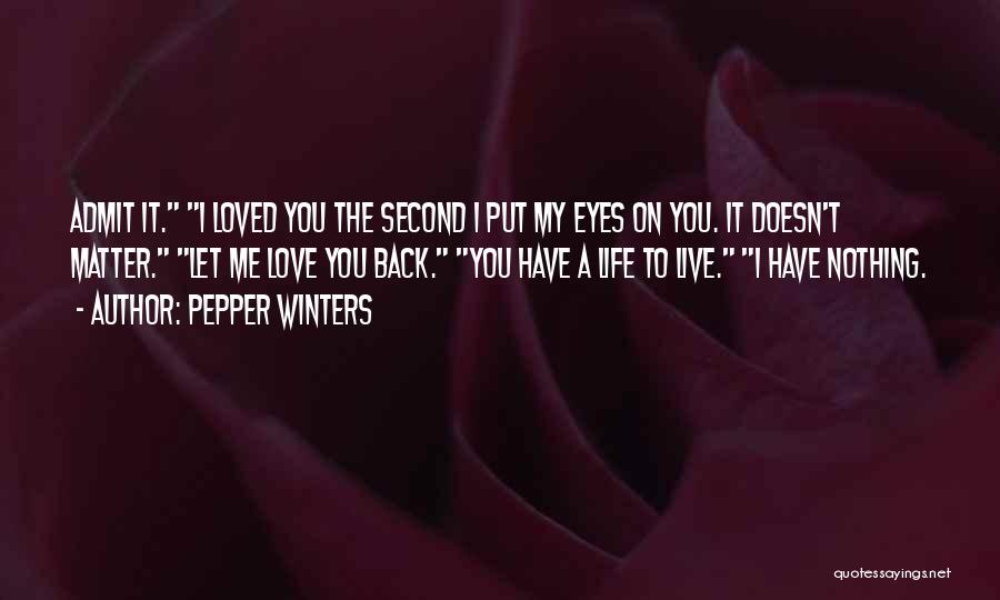 Admit It You Love Me Quotes By Pepper Winters