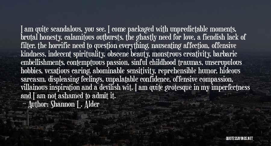 Admit It You Love Me Quotes By Shannon L. Alder