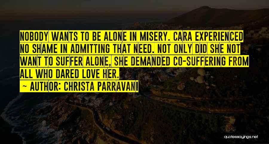 Admitting You Love Someone Quotes By Christa Parravani